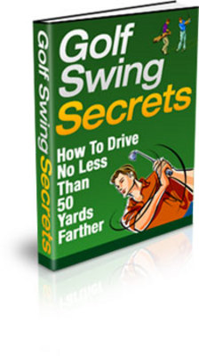 Product picture GOLF SWING SECRETS TO YOUR PERFECT GOLF SWING