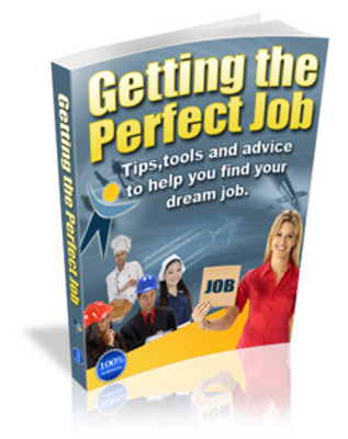 Product picture GETTING THE PERFECT JOB-FIND YOUR DREAM JOB