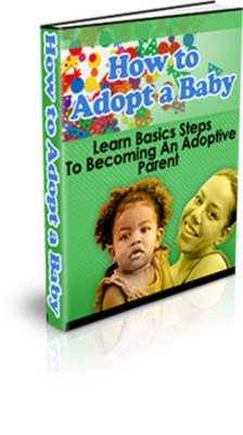 Product picture ADOPT A BABY -HOW TO ADOPT A CHILD